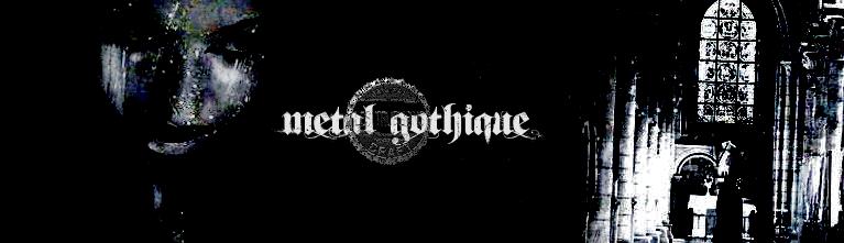 Bannière de la chronique Metal Gothique